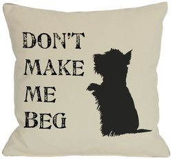 "Bentin Pet Decor Don't Make Me Beg Pillow - 26""X26"""