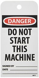 "NMC RPT7 ""DANGER - DO NOT START THIS MACHINE"" Accident Prevention Tag, Unrippable Vinyl, 3"" Length, 6"" Height, Black/Red on White (Pack of 25)"