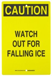 "Brady 12x18"" Caution"" Legend ""Watch Out For Falling Ice Maintenance Sign"