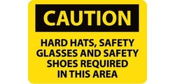 "NMC ""HARD HATS SAFETY GLASSES AND SAFETY SHOES REQUIRED"" OSHA Caution Sign"