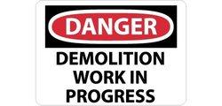 Danger, Demolition Work In Progress, 20X28, .040 Aluminum