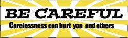 "NMC BT20 Motivational and Safety Banner, Legend ""BE CAREFUL - Carelessness can hurt you and others"", 120"" Length x 36"" Height, Vinyl, Yellow/Black on White"