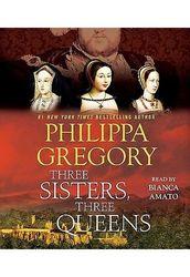 Philippa Gregory Three Sisters Three Queens - Audio CD