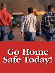 """Accuform Signs PST137 Safety Awareness Poster, """"GO HOME SAFE TODAY!"""", 24"""" Length x 18"""" Width, Laminated Flexible Plastic"""
