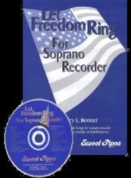 Let Freedom Ring by Bradley L Bonner CD Sweet Pipes - 2002