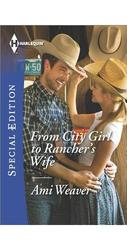 From City Girl to Rancher's Wife - Ami Weaver - Special Edition - 2015
