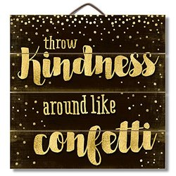 "Highland Graphics 12"" Motivational Wood Sign ""Throw Kindness Around Like Confetti"" Gold Wall Decor"