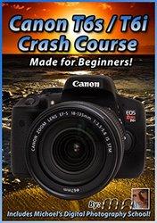 Canon T6s/T6i Crash Course DVD Michael the Maven - 2015