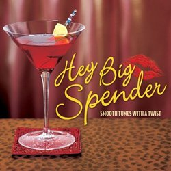 Hey Big Spender: Smooth Tunes with a Twist - CD