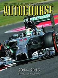 Autocourse: The World's Leading Grand Prix Annual (64th 2014-2015 edition)