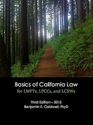 Basics of California Law for LMFTs/LPCCs & LCSWs Paperback Benjamin - 2015