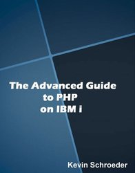 Kevin Schroeder Advanced Guide to PHP on IBM I Paperback